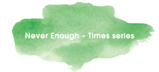 Never Enough-Times series